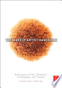 """""""The Makeup Artist Handbook: Techniques for Film, Television, Photography, and Theatre"""" by Gretchen Davis, Mindy Hall"""