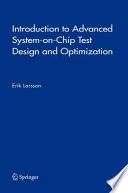 Introduction to Advanced System on Chip Test Design and Optimization Book
