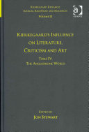 Kierkegaard's Influence on Literature, Criticism, and Art