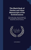The Black Book Of Paisley And Other Manuscripts Of The Scotichronicon