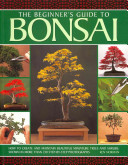 The Beginner's Guide to Bonsai