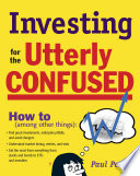 Investing for the Utterly Confused