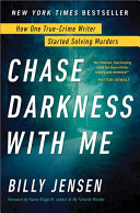 link to Chase darkness with me : how one true-crime writer started solving murders in the TCC library catalog