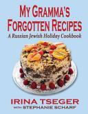 My Grandma s Forgotten Recipes   A Russian Jewish Holiday Cookbook