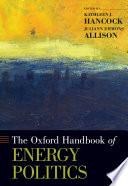 The Oxford Handbook of Energy Politics