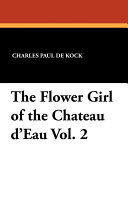 The Flower Girl of the Chateau D'Eau