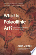 What Is Paleolithic Art