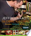 Jeffrey Saad s Global Kitchen Book