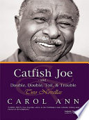 Catfish Joe   Double  Double  Toil    Trouble
