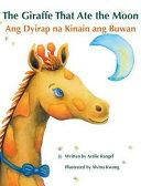 The Giraffe That Ate the Moon / Ang Dyirap Na Kinain Ang Buwan