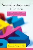 Neurodevelopmental Disorders  A Definitive Guide for Educators