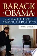 Barack Obama And The Future Of American Politics Book PDF