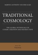 Traditional Cosmology  2   The Global Mythology of Cosmic Creation and Destruction  volume  Functions  hardback