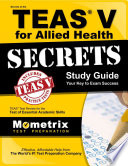 Secrets of the TEAS V for Allied Health Study Guide  : TEAS Test Review for the Test of Essential Academic Skills