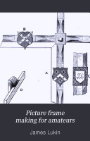 Picture frame making for amateurs