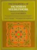 Encyclopedia Of Victorian Needlework
