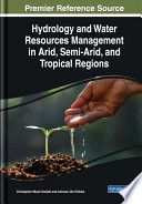 Hydrology and Water Resources Management in Arid, Semi-Arid, and Tropical Regions