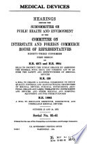 Medical Devices  Hearings Before The Subcommittee On Public Health And Enviornment Of The      93 1  October 23 And 24  1973
