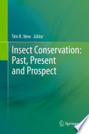 Insect Conservation: Past, Present and Prospects