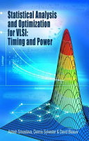 Statistical Analysis and Optimization for VLSI  Timing and Power
