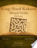 King-Sized Kakuro Mixed Grids Deluxe - Volume 2 - 249 Puzzles