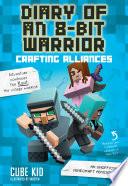 Diary of an 8 Bit Warrior  Crafting Alliances  Book 3 8 Bit Warrior series