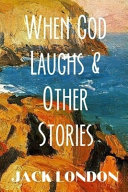 When God Laughs   Other Stories