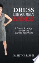 Dress Like You Mean Business