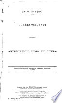 Correspondence Respecting Anti foreign Riots in China