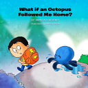 What If an Octopus Followed Me Home