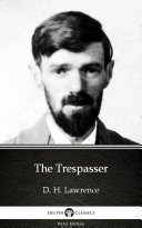 The Trespasser by D. H. Lawrence - Delphi Classics (Illustrated)