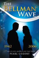 The Bellman Wave