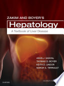 """Zakim and Boyer's Hepatology: A Textbook of Liver Disease E-Book"" by Thomas D. Boyer, Arun J. Sanyal, Norah A Terrault, Keith D Lindor"