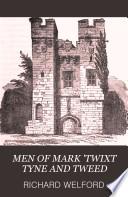 MEN OF MARK 'TWIXT TYNE AND TWEED