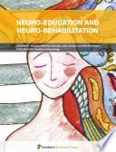 Neuro-Education and Neuro-Rehabilitation
