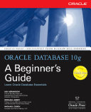 Oracle Database 10g  A Beginner s Guide