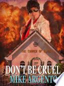 Don t be Cruel