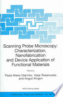 Scanning Probe Microscopy  Characterization  Nanofabrication and Device Application of Functional Materials Book