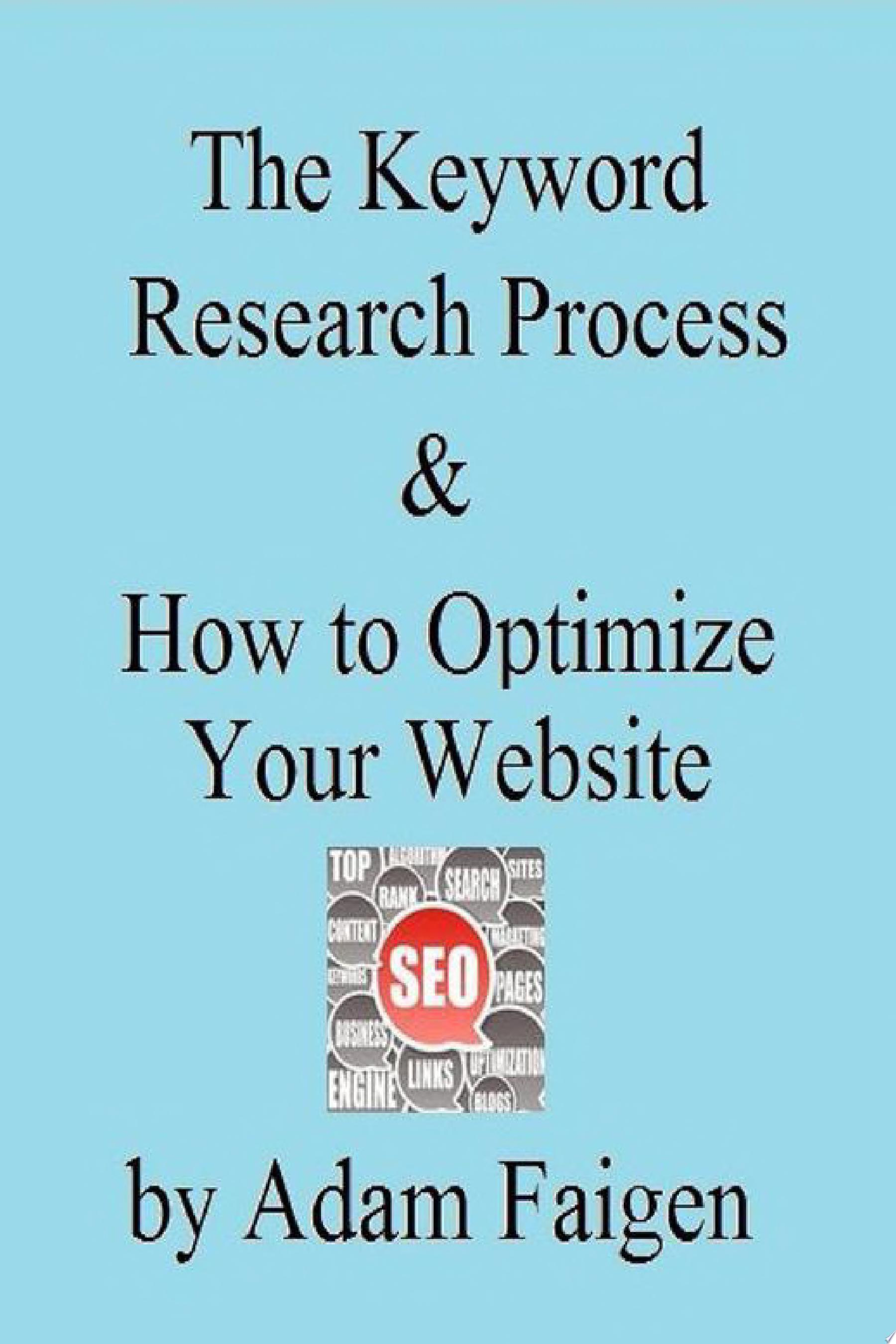 The Keyword Research Process and How to Optimize Your Website