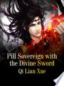 Pill Sovereign with the Divine Sword