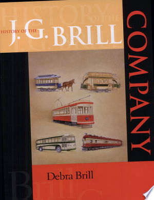 Download History of the J.G. Brill Company Free PDF Books - Free PDF