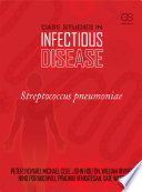 Case Studies in Infectious Disease  Streptococcus Pneumoniae