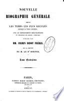 Nouvelle biographie générale depuis les temps les plus reculés jusqu'à nos jours, avec les renseignement bibliographiques et l'indication des sources à consulter