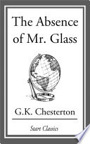 Read Online The Absence of Mr. Glass For Free
