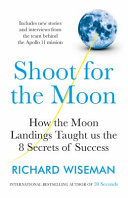 Shoot for the Moon by Richard Wiseman