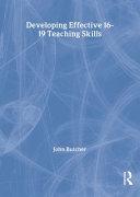 Developing Effective 16 19 Teaching Skills