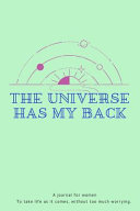 The Universe Has My Back