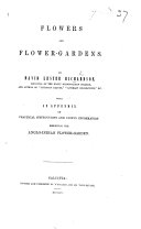 Flowers and Flower Gardens     With an appendix of practical instructions     respecting the Anglo Indian Flower Garden