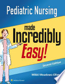 Pediatric Nursing Made Incredibly Easy Book