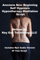 Anorexia New Beginning Self Hypnosis Hypnotherapy Meditation